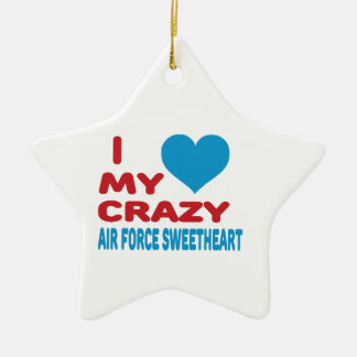I Love My Crazy Air Force Sweetheart. Ceramic Star Decoration