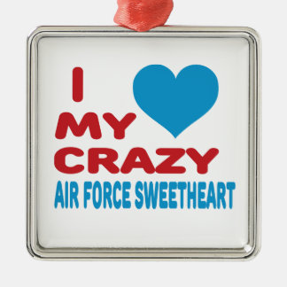 I Love My Crazy Air Force Sweetheart. Silver-Colored Square Decoration