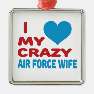I Love My Crazy Air Force Wife. Silver-Colored Square Decoration