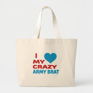 I Love My Crazy Army Brat. Tote Bags