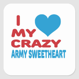 I Love My Crazy Army Sweetheart. Square Stickers