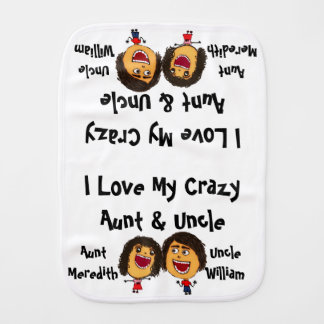 I Love My Crazy Aunt and Uncle Cartoon Burp Cloth
