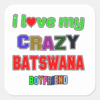 I love my crazy Batswana Boyfriend Square Sticker