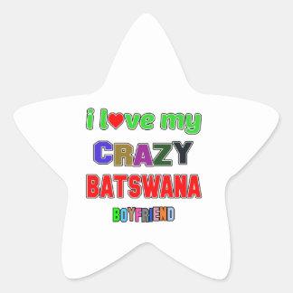 I love my crazy Batswana Boyfriend Star Sticker