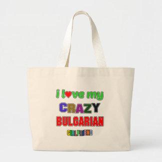 I love my crazy Bulgarian Girlfriend Jumbo Tote Bag