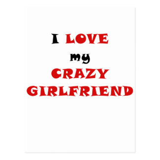 I Love my Crazy Girlfriend Postcard