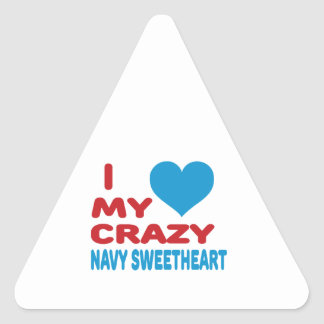 I love my crazy Navy Sweetheart. Triangle Stickers