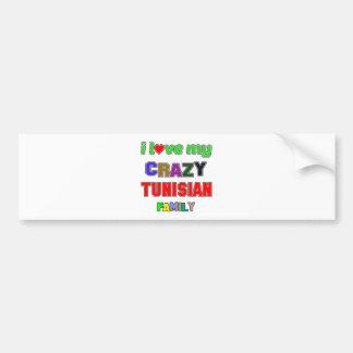 I love my crazy Tunisian Family Bumper Sticker