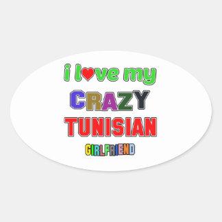I love my crazy Tunisian Girlfriend Oval Sticker