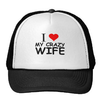 i love my crazy wife hats