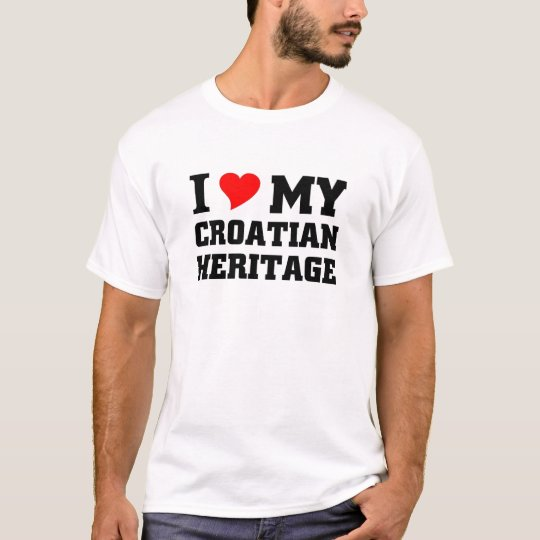 I love my Croation Heritage T-Shirt