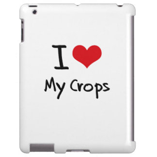 I love My Crops