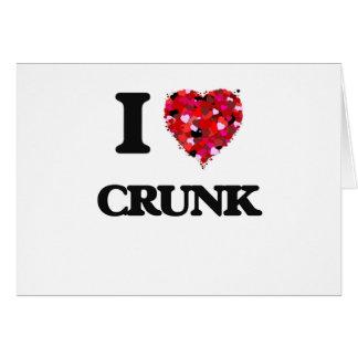 I Love My CRUNK Greeting Card