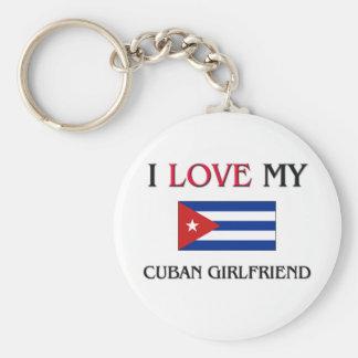 I Love My Cuban Girlfriend Keychain