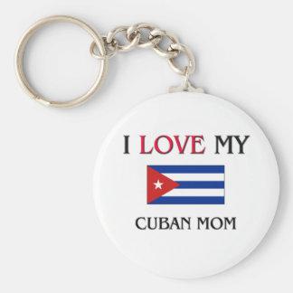I Love My Cuban Mom Keychains