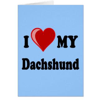 I Love My Dachshund Dog Gifts Apparel Greeting Card