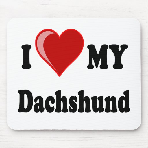 I Love My Dachshund Dog Gifts & Apparel Mousepads