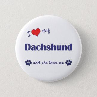 I Love My Dachshund (Female Dog) 6 Cm Round Badge