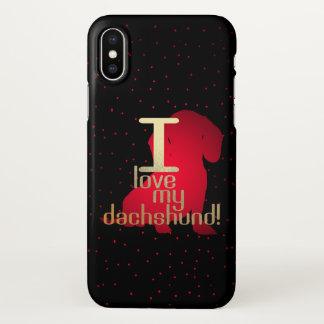 I Love My Dachshund! iphone X case