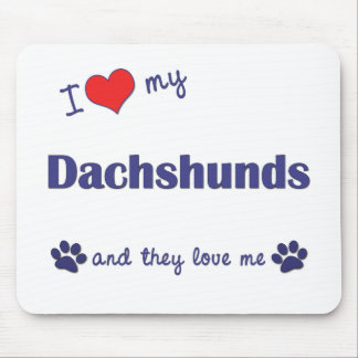 I Love My Dachshunds Many Dogs Mouse Mat