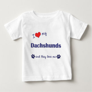 I Love My Dachshunds (Multiple Dogs) Baby T-Shirt
