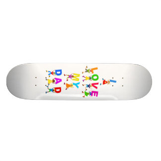 I Love My Dad 20.6 Cm Skateboard Deck