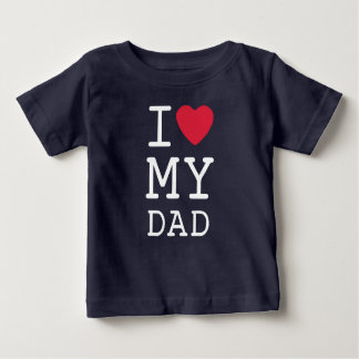 I Love My Dad by Mini Brothers Baby T-Shirt
