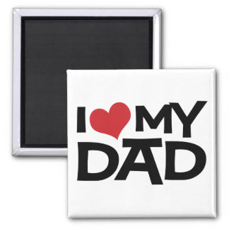 I Love My Dad Father s Day Magnet Fridge Magnets