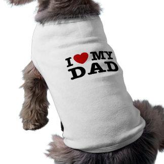I love My Dad Sleeveless Dog Shirt