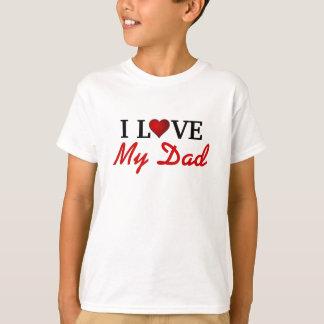 I Love My Dad T-Shirt