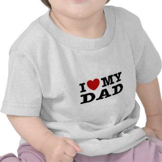 I love My Dad Tee Shirt