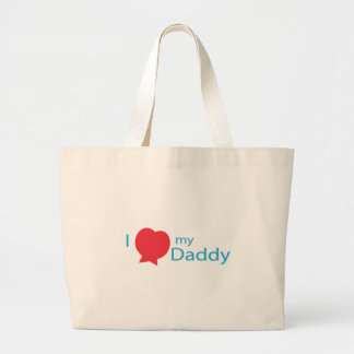 I LOVE my Daddy Tote Bags