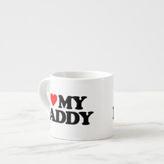 I LOVE MY DADDY ESPRESSO CUP