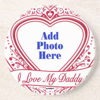 I Love My Daddy! Photo Red Hearts Coaster