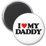 I LOVE MY DADDY REFRIGERATOR MAGNET
