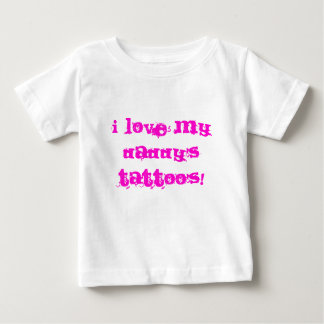 I LOVE MY DADDY'S TATTOO'S! Onsie Baby T-Shirt