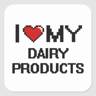 I Love My Dairy Products Digital design Square Sticker