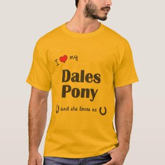 I Love My Dales Pony (Female Pony) T-Shirt