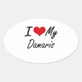 I love my Damaris Oval Sticker