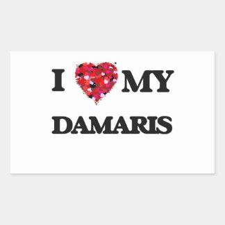 I love my Damaris Rectangular Sticker