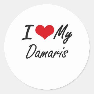 I love my Damaris Round Sticker