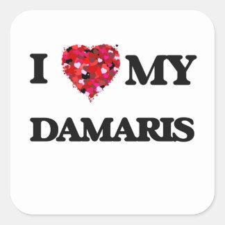 I love my Damaris Square Sticker