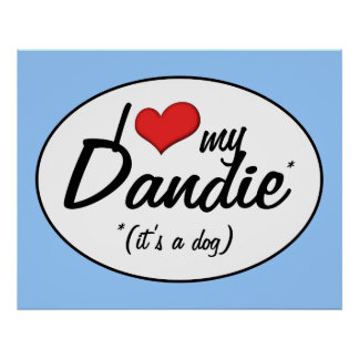 I Love My Dandie (It's a Dog) Poster