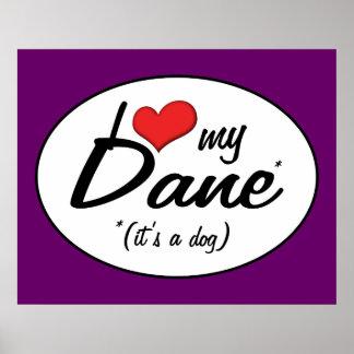 I Love My Dane (It's a Dog) Print