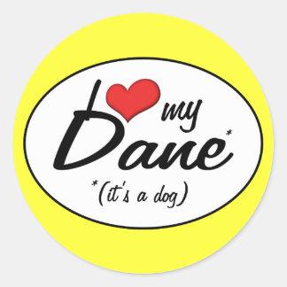 I Love My Dane (It's a Dog) Round Sticker