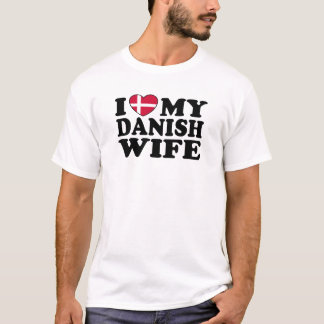 I Love My Danish Wife T-Shirt