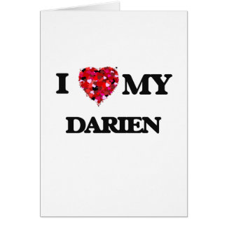 I love my Darien Greeting Card