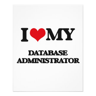 I love my Database Administrator Flyers