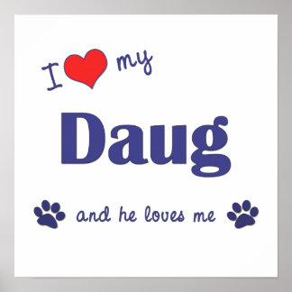 I Love My Daug Male Dog Poster