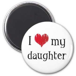 I love my daughter 6 cm round magnet